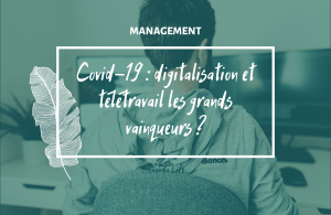 Covid-19 : digitalisation et télétravail les grands vainqueurs ?