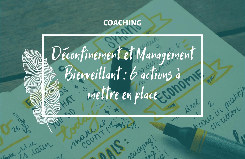 Visuel Déconfinement et Management Bienveillant : 6 actions à mettre en place