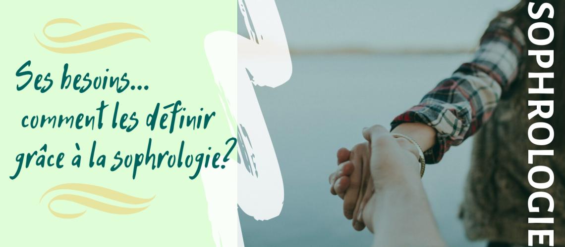 Ses besoins… comment les définir, comment les respecter grâce à la sophrologie?